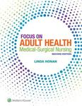 Focus on Adult Health Medical-Surgical Nursing 2nd Ed by Linda Honan, Cynthia Bautista, and Christa Esposito