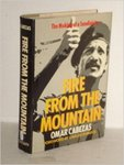 Fire from the mountain : the making of a Sandinista by Omar Cabezas, Carlos Fuentes, and Kathleen Weaver