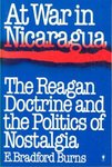 At war in Nicaragua : the Reagan doctrine and the politics of nostalgia.
