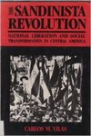 Perfiles de la Revolucion Sandinista. English; The Sandinista Revolution : national liberation and social transformation in Central America by Carlos M. Vilas and Judy Butler