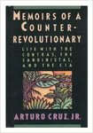 Memoirs of a counterrevolutionary. by Arturo Cruz, Jr.