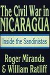The civil war in Nicaragua : inside the Sandinistas