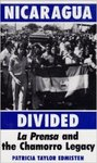 Nicaragua divided : La Prensa and the Chamorro legacy by Patricia Taylor Edmisten