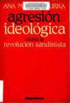 Agresión ideológica contra la Revolución Sandinista. English; Ideological aggression against the Sandinista Revolution : the political opposition church in Nicaragua