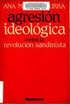 Agresión ideológica contra la Revolución Sandinista. English; Ideological aggression against the Sandinista Revolution : the political opposition church in Nicaragua