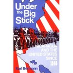 Under the big stick : Nicaragua and the United States since 1848