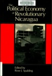 The Political economy of revolutionary Nicaragua by Rose J. Spalding