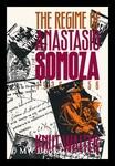 The regime of Anastasio Somoza, 1936-1956 by Knut Walter