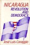"""Nicaragua, revolución y democracia. English;""""Nicaragua, revolution and democracy by José Luis Coraggio"""