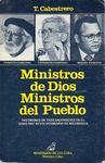 Ministros de Dios, ministros del pueblo : testimonio de 3 sacerdotes en el Gobierno Revolucionario de Nicaragua : Ernesto Cardenal, Fernando Cardenal, Miguel d'Escoto