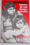 """Nicaragua : crónica de una sangre inocente : la guerra sucia de los """"paladines de la libertad"""" by Teófilo Cabestrero"""