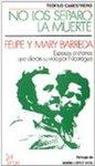 No los separó la muerte : Felipe y Mary Barreda, esposos cristianos que dieron su vida por Nicaragua