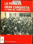 La primera gran conquista : la toma del poder político.