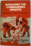 Managing the commanding heights : Nicaragua's state enterprises by Forrest D. Colburn