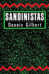 Sandinistas : the party and the revolution by Dennis Gilbert