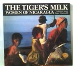 The tiger's milk : women of Nicaragua by Adriana Angel and Fiona MacIntosh