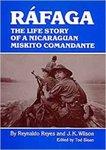 Ráfaga : the life story of a Nicaraguan Miskito Comandante