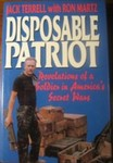 Disposable patriot : revelations of a soldier in America's secret wars by Jack Terrell and Ron Martz