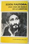 Edén Pastora : una vida en busca de la libertad