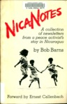 NicaNotes A collection of newsletters from a peace activist's stay in Nicaragua. by Bob Barns