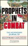 "Nicaragua, combate y profecía. English ; ""Prophets in combat : the Nicaraguan journal of Bishop Pedro Casaldáliga"