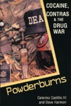 Powderburns : cocaine, Contras & the drug war by Celerino Castillo III and Dave Harmon