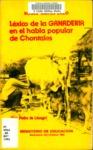 Léxico de la ganadería en el habla popular de Chontales : (San Pedro de Lóvago)