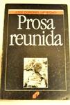 "Prose works. Selections ; ""Prosa reunida"" by José Coronel Urtecho"