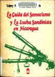 La caída del somocismo y la lucha sandinista en Nicaragua