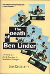 The death of Ben Linder : the story of a North American in Sandinista Nicaragua