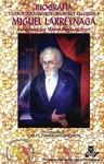 Biografía y otros documentos originales relativos a Miguel Larreynaga