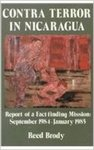 Contra terror in Nicaragua : report of a fact-finding mission, September 1984-January 1985 by Reed Brody