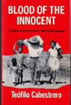 """Nicaragua. English;""""Blood of the innocent : victims of the Contras' war in Nicaragua by Teófilo Cabestrero and Robert R. Barr"""