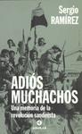Adiós muchachos : una memoria de la Revolución sandinista by Sergio Ramírez