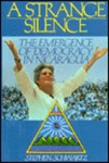 A strange silence : the emergence of democracy in Nicaragua by Stephen Schwartz