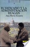 El Vaticano y la administración Reagan : convergencias en Centroamérica