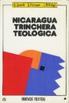 Nicaragua, trinchera teológica : para una teología de la liberación desde Nicaragua