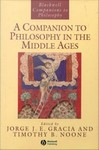 A Companion to Philosophy in the Middle Ages by Jorge J.E. Gracia, Timothy B. Noone, and R. James Long