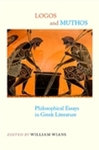 Logos and Muthos: Philosophical Essays in Greek Literature by William Wians and Sara Brill