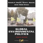 Global Environmental Politics, 4th Edition by Pamela Chasek, David Leonard Downie, and Janet Welsh Brown