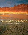 Climate Change: Picturing the Science by Gavin Schmidt, Joshua Wolfe, David Leonard Downie, and Lyndon Valicenti