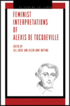 Feminist Interpretations of Alexis de Tocqueville by Jill Locke, Eileen Hunt-Botting, and Jocelyn M. Boryczka