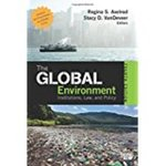 The Global Environment: Institutions, Law, and Policy, 4th Edition by Regina Axelrod, Stacy VanDeveer, and David Leonard Downie