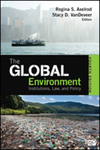 The Global Environment, 4th Edition by Regina Axelrod, Stacy VanDeveer, and David Leonard Downie