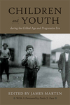 Children and Youth during the Gilded Age and Progressive Era by James Marten and Gwendoline M. Alphonso