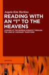 Reading with an 'I' to the Heavens: Looking at the Qumran Hodayot through the Lens of Visionary Traditions by Angela Kim Harkins
