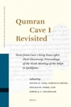 Qumran Cave 1 Revisited: Texts from  Cave 1 Sixty Years after Their Discovery