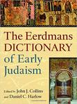 The Eerdmans Dictionary of Early Judaism by J. J. Collins, D. Harlow, and Angela Kim Harkins