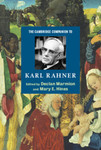 The Cambridge Companion to Karl Rahner by Mary Hines, Declan Marmion, and Nancy Dallavalle