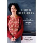 Becoming Beholders: Cultivating Sacramental Imagination and Actions in College Classrooms by Thomas M. Landy, Karen E. Eifler, Angela Kim Harkins, and Michael P. Pagano